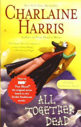 All Together Dead (Sookie Stackhouse/True Blood)