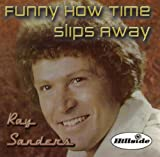 Ray Sanders - Funny How Time Slips Away
