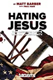 img - for Hating Jesus: The American Left's War on Christianity book / textbook / text book