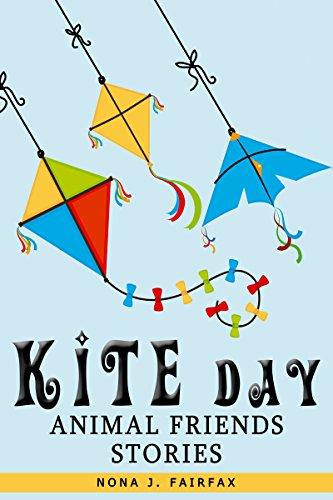 Kite Day Animal Friends Stories Ebooklister