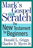 img - for Mark's Gospel from Scratch: The New Testament for Beginners (Bible from Scratch) book / textbook / text book