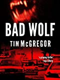 img - for Bad Wolf (Bad Wolf Chronicles: Book 1) book / textbook / text book