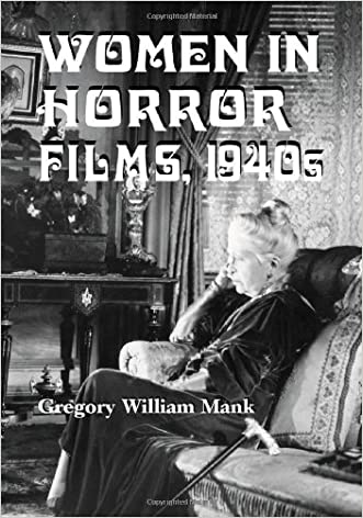 Women In Horror Films, 1940s written by Gregory William Mank