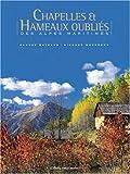 echange, troc Claude Raybaud - Chapelles et Hameaux oubliés des Alpes Maritimes