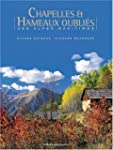Chapelles et Hameaux oublis des Alpe...