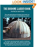 The Biodome Garden Book: The only greenhouse design that needs no electrical ventilation or humidifying system.