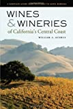 Search : Wines and Wineries of California&#39;s Central Coast: A Complete Guide from Monterey to Santa Barbara