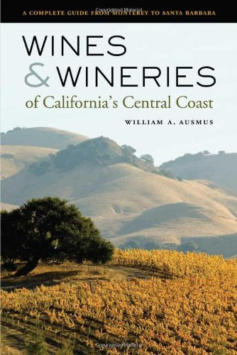 Wines And Wineries Of California'S Central Coast: A Complete Guide From Monterey To Santa Barbara front-1067939