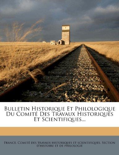 Bulletin Historique Et Philologique Du Comité Des Travaux Historiques Et Scientifiques...
