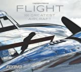 Flight: 100 Greatest Aircraft
