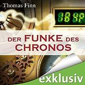 Der Funke des Chronos: Ein Zeitreise-Roman | [Thomas Finn]