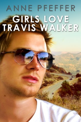 Girls Love Travis Walker by Anne Pfeffer