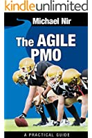 Agile Project Management: The Agile PMO - Leading the Effective, Value Driven, Project Management Office, a practical guide (Agile Business Leadership Book 1) (English Edition)