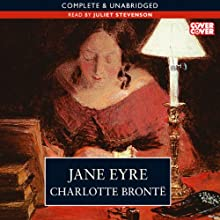 Jane Eyre [AudioGo Edition] (Unabridged) (       UNABRIDGED) by Charlotte Brontë Narrated by Juliet Stevenson