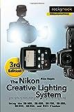 img - for The Nikon Creative Lighting System, 3rd Edition: Using the SB-500, SB-600, SB-700, SB-800, SB-900, SB-910, and R1C1 Flashes book / textbook / text book