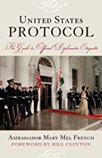 United States Protocol: The Guide to Official Diplomatic Etiquette