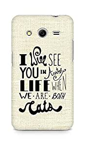 AMEZ i will see you in another life Back Cover For Samsung Galaxy Core 2