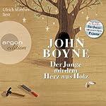 Der Junge mit dem Herz aus Holz | John Boyne