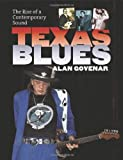 Alan Govenar Texas Blues: The Rise of a Contemporary Sound (John and Robin Dickson Series in Texas Music, Sponsored by the Centre for Texas Music History at Texas State University)