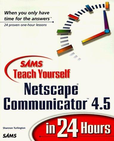 teach-yourself-netscape-communicator-5-in-24-hours-sams-teach-yourself-by-shannon-r-turlington-1998-
