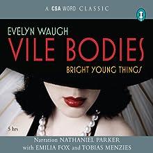 Vile Bodies   Livre audio Auteur(s) : Evelyn Waugh Narrateur(s) : Emilia Fox, Tobias Menzies, Nathaniel Parker