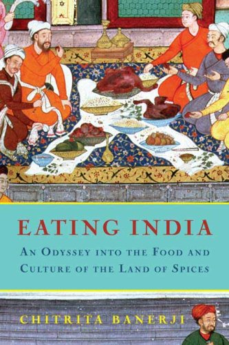 Image for Eating India: An Odyssey into the Food and Culture of the Land of Spices