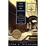 The Rape of Europa: The Fate of Europe's Treasures in the Third Reich and the Second World War ~ Lynn H. Nicholas