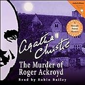 The Murder of Roger Ackroyd: A Hercule Poirot Mystery | [Agatha Christie]