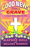 img - for Good News From a Grave an Easter Celebration for Kids book / textbook / text book