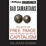 Bad Samaritans: The Myth of Free Trade and the Secret History of Capitalism | Ha-Joon Chang
