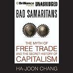 Bad Samaritans: The Myth of Free Trade and the Secret History of Capitalism | Ha-Joon Chang