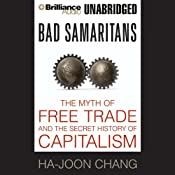 Bad Samaritans: The Myth of Free Trade and the Secret History of Capitalism | [Ha-Joon Chang]