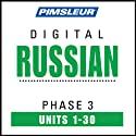Russian Phase 3, Units 1-30: Learn to Speak and Understand Russian with Pimsleur Language Programs  by Pimsleur