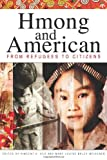 Hmong and American: From Refugees to Citizens