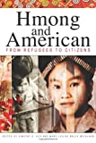 img - for Hmong and American: From Refugees to Citizens book / textbook / text book