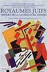 Royaumes juifs, Tome 2 : Tr�sors de la litt�rature yiddish par Ertel