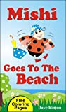 Kids Books: Mishi Goes To The Beach - Illustrated Story Book (Fun Animal Adventures) For Ages...Beginner Readers - Free Coloring Pages