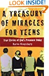 A Treasury of Miracles for Teens: Tru...