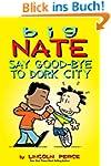 Big Nate: Say Good-bye to Dork City (...