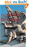 Griechische Mythologie f�r Anf�nger:...
