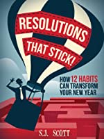 Resolutions That Stick! How 12 Habits Can Transform Your New Year (English Edition)