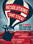 Resolutions That Stick! How 12 Habits...