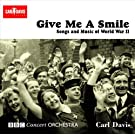 Give Me A Smile: Songs and Music of World War II