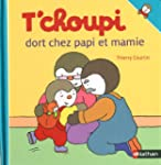 T'choupi dort chez papi et mamie
