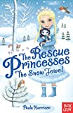 img - for The Rescue Princesses: The Snow Jewel book / textbook / text book