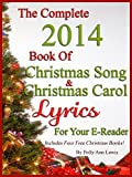 The Complete 2014 Book Of Christmas Song Lyrics And Christmas Carol Lyrics For Your E-Reader
