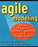 Agile Modeling: Effective Practices for eXtreme Programming and the Unified Process (0471202827) by Scott Ambler