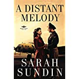 A Distant Melody (Wings of Glory, Book One) ~ Sarah Sundin