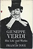 img - for Giuseppe Verdi: His Life and Works book / textbook / text book