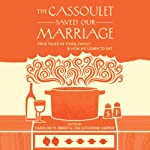 The Cassoulet Saved Our Marriage | Lisa Catherine Harper,Caroline M. Grant